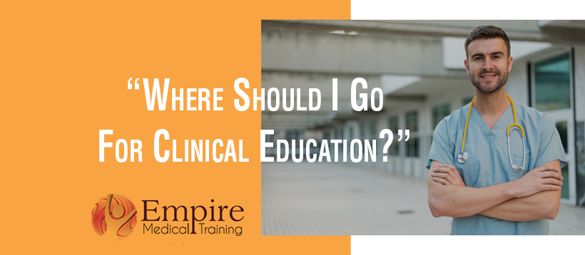 Where Should I Go For Clinical Education?